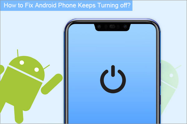 android phone keeps turning off