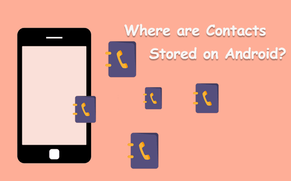 where are contacts stored on android