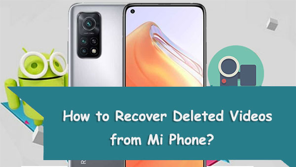 how to recover deleted video from mi phone