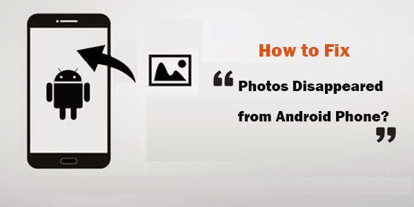 photos disappeared from android phone