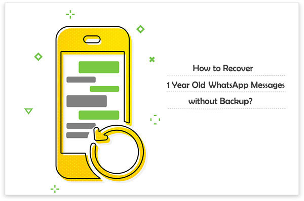 recover 1 year old whatsapp messages without backup