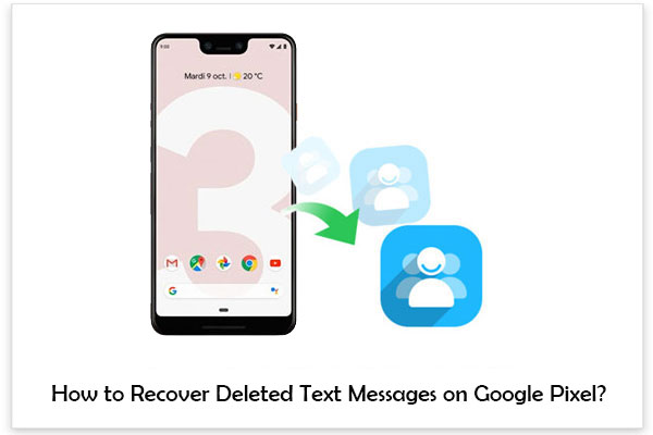 recover deleted contacts on google pixel