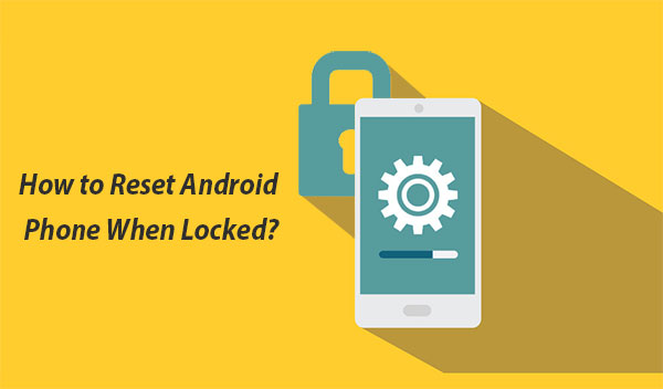 reset android phone without password