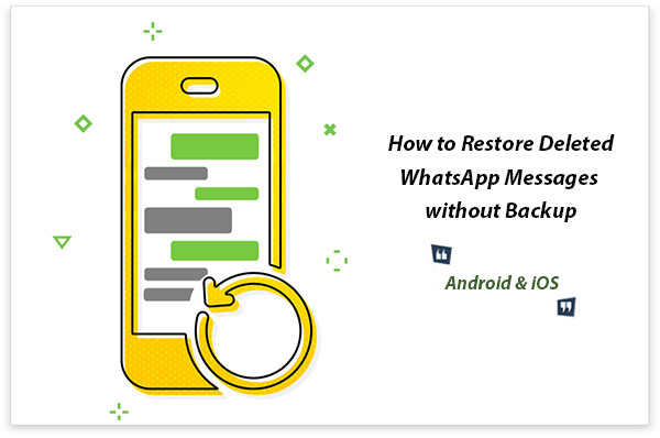 restore deleted whatsapp messages without backup