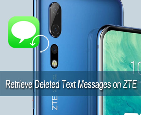 retrieve deleted text messages on zte