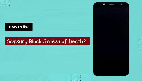 fix samsung black screen of death