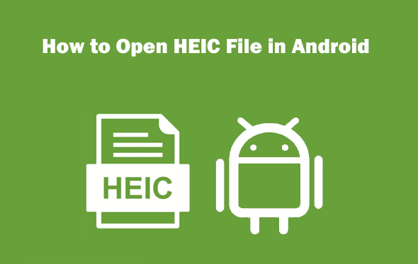 how to open heic file in android