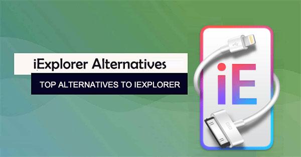 alternative to iexplorer