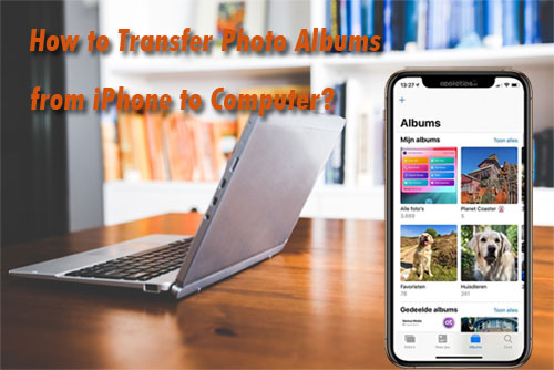 transfer photo albums from iphone to pc