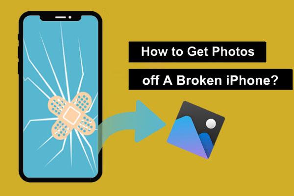 how to get photos off broken iphone