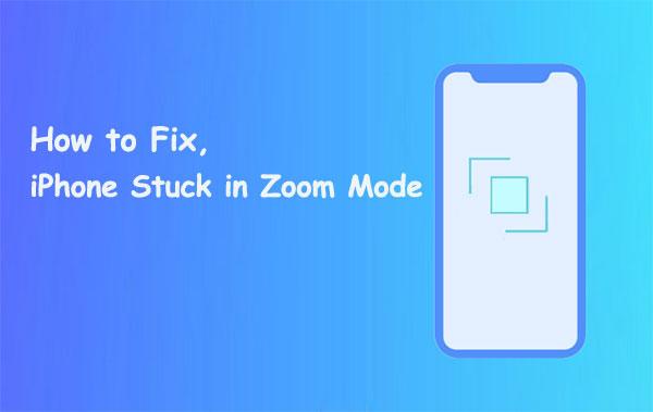 iphone stuck on zoom