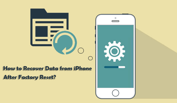 recover data from iphone after factory reset