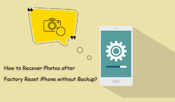 recover iphone photos after reset without backup