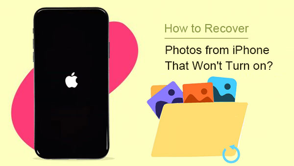 recover photos from iphone that won't turn on