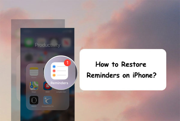 restore reminders on iphone