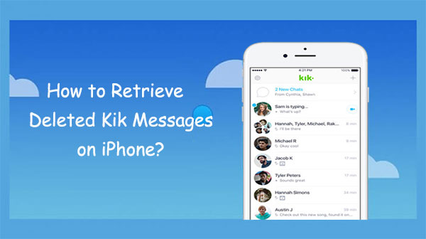 how to retrieve deleted kik messages on iphone