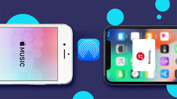 how to transfer songs from iphone to iphone using airdrop